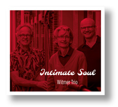 Witmer Trio Intimate Soul